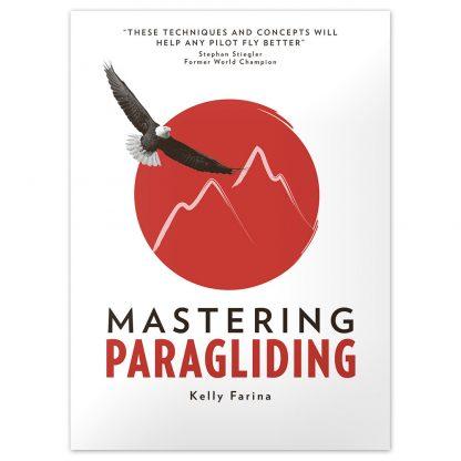 Mastering Paragliding by Kelly Farina