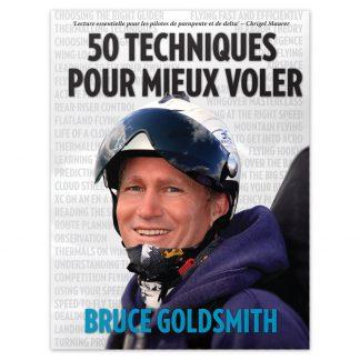 50 techniques pour mieux voler » regroupe les dernières techniques et connaissances de la part des meilleurs pilotes et instructeurs de l'activité.