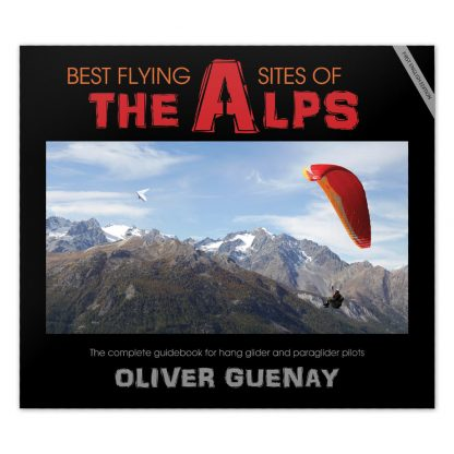 Best Flying Sites of the Alps by Oliver Guenay details the best paragliding sites in Germany, Austria, Slovenia, Italy, Switzerland and France