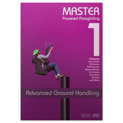 Master Powered Paragliding 1 - Advanced Ground Handling